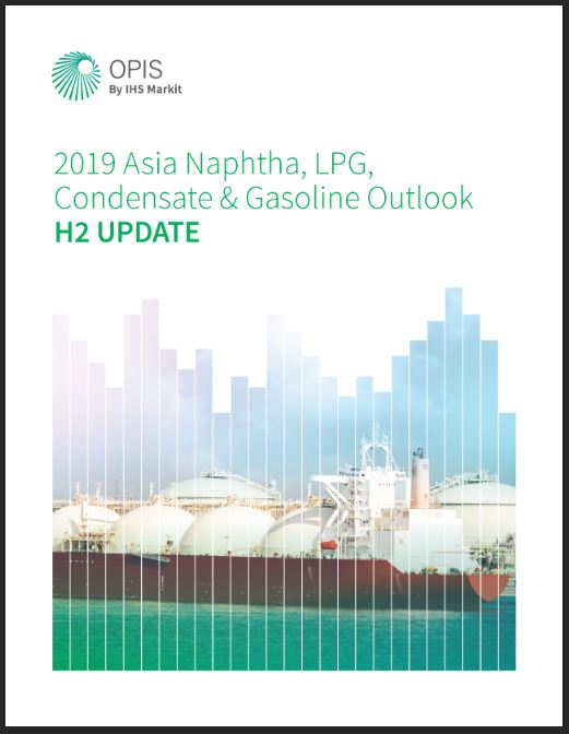 H2 2019 Update: Asia Naphtha, LPG, Condensate & Gasoline Outlook